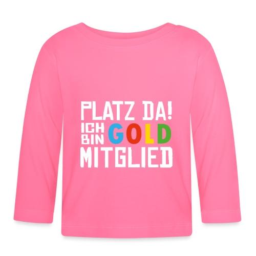 SuK - Platz Da! Ich bin GOLD Mitglied - Baby Langarmshirt
