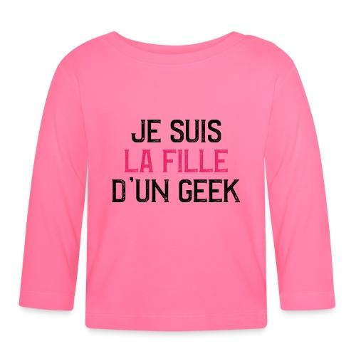 Je suis la fille d'un GEEK - noir et rose - T-shirt manches longues Bébé