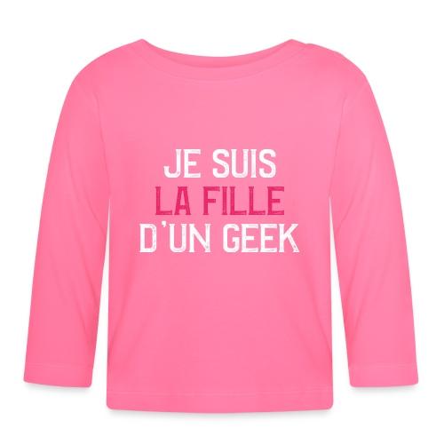 Je suis la fille d'un GEEK - blanc et rose - T-shirt manches longues Bébé