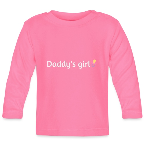 Daddy's girl - Baby Long Sleeve T-Shirt