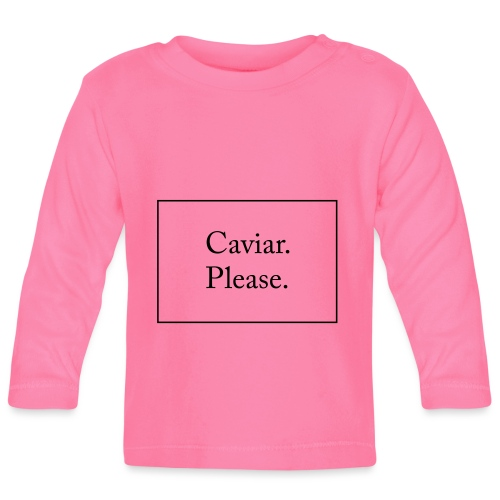 Caviar Please - Baby Long Sleeve T-Shirt
