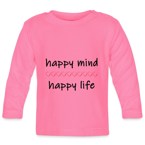 happy mind - happy life - Baby Langarmshirt