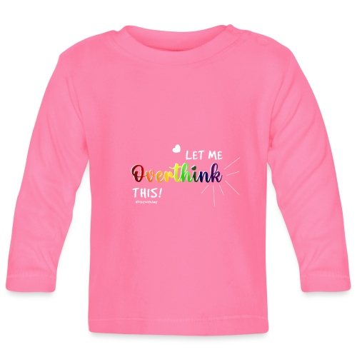 Amy's 'Overthink' design (white txt) - Baby Long Sleeve T-Shirt