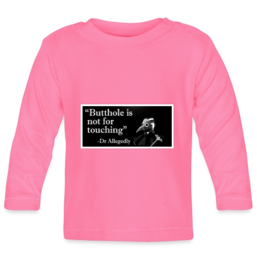 Dr Allegedly's Sage Medical Advice - Baby Long Sleeve T-Shirt