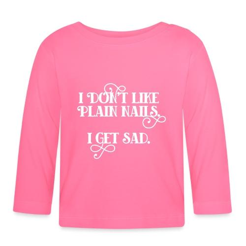 I don't like plain nails - T-shirt