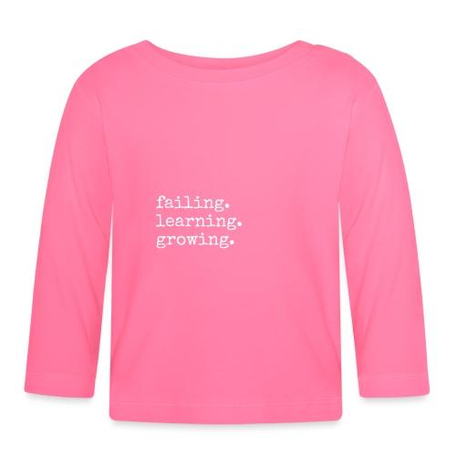 failing learning growing, Motivation, Weitermachen - Baby Langarmshirt