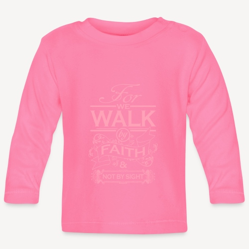 walk pink - Baby Long Sleeve T-Shirt