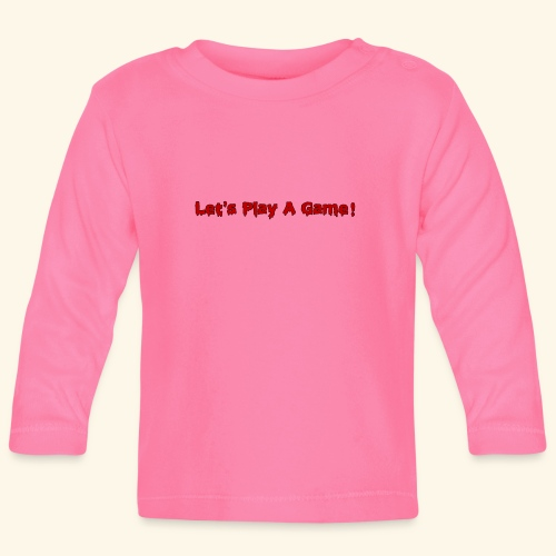 Let's Play A Game - Baby Langarmshirt