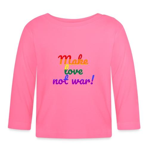 make love not war - Baby Langarmshirt