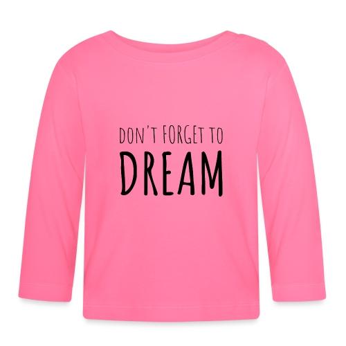 N'oubliez pas de rêver - T-shirt manches longues Bébé