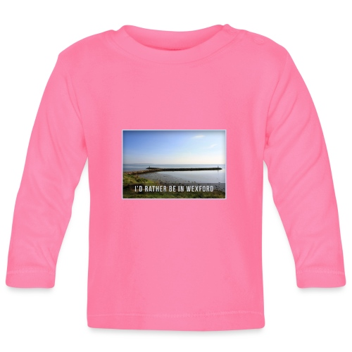 Rather be in Wexford - Baby Long Sleeve T-Shirt