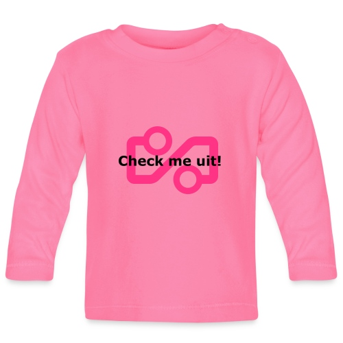 Check me Uit! - Baby Long Sleeve T-Shirt