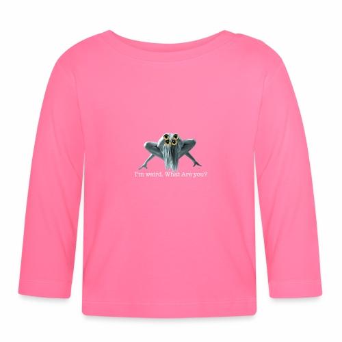 Im weird - Baby Long Sleeve T-Shirt