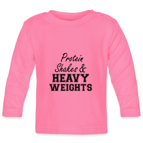 Protein Shakes And Heavy - Baby Langarmshirt