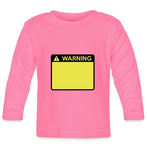 Warning Sign (2 colour) - Baby Long Sleeve T-Shirt