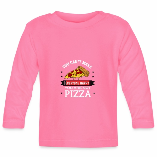 You can't make everyone Happy - You are not Pizza - Baby Langarmshirt