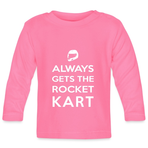 I Always Get the Rocket Kart - Baby Long Sleeve T-Shirt