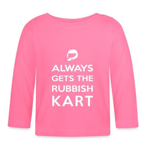 I Always Get the Rubbish Kart - Baby Long Sleeve T-Shirt