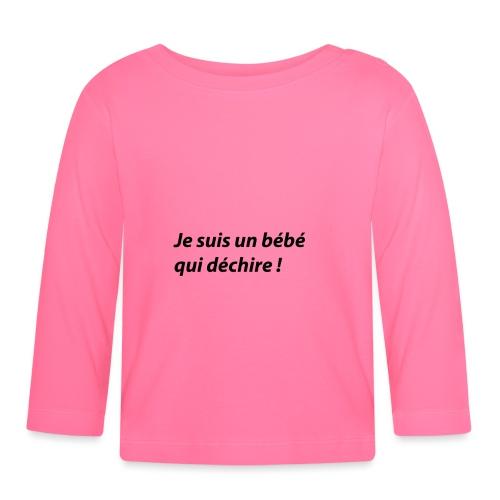 Je suis un bébé qui déchire ! - T-shirt manches longues Bébé