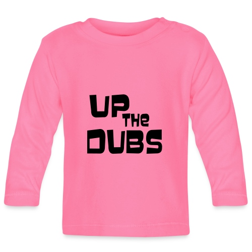UP the DUBS - Baby Long Sleeve T-Shirt