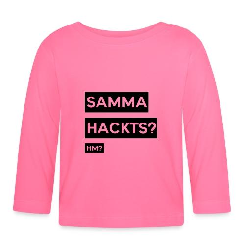 Samma Hackts ft1 (Spruch) - Baby Langarmshirt