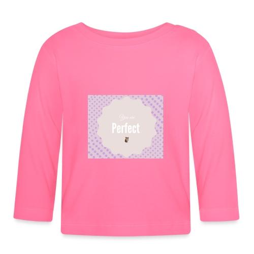 You are perfect - Camiseta manga larga bebé