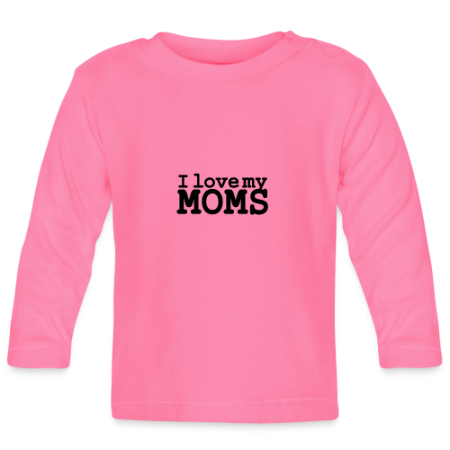 I love my moms - T-shirt