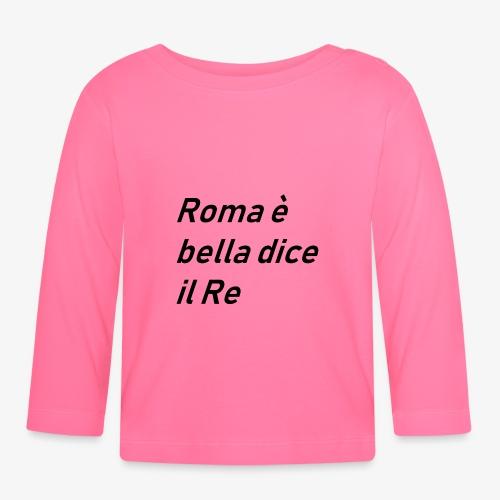 ROMA è bella dice il RE - Maglietta a manica lunga per bambini
