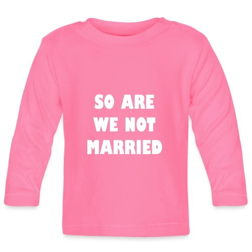 So are we not married - T-shirt