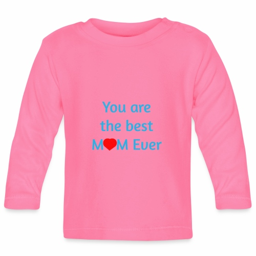 Best mom - Baby Long Sleeve T-Shirt