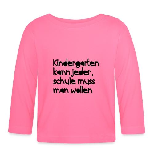 Kindergarten (Spruch) - Baby Langarmshirt
