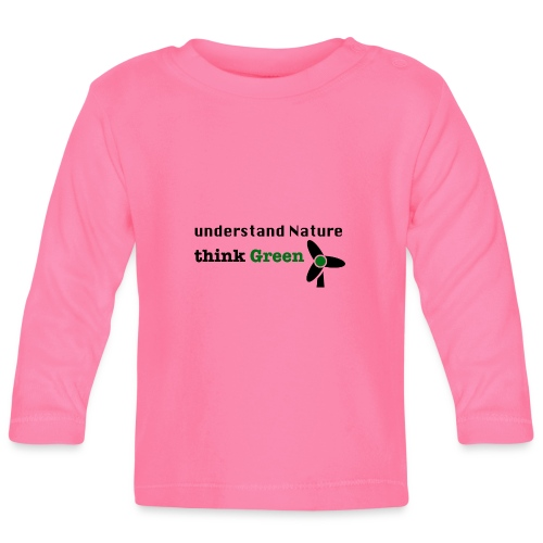 Understand Nature. Think Green! - Baby Long Sleeve T-Shirt