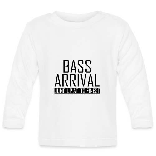 Bass Arrival - Jump Up at its Finest - Baby Langarmshirt