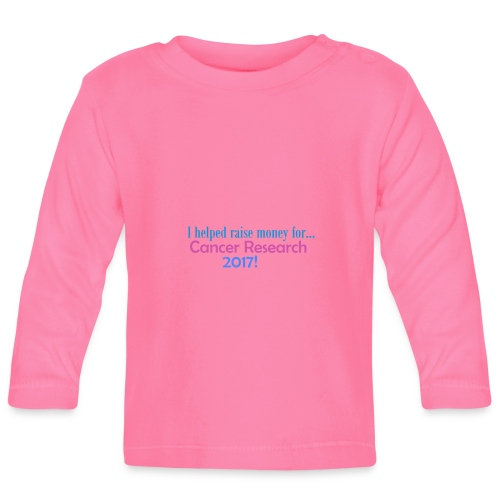 Cancer Research 2017! - Baby Long Sleeve T-Shirt