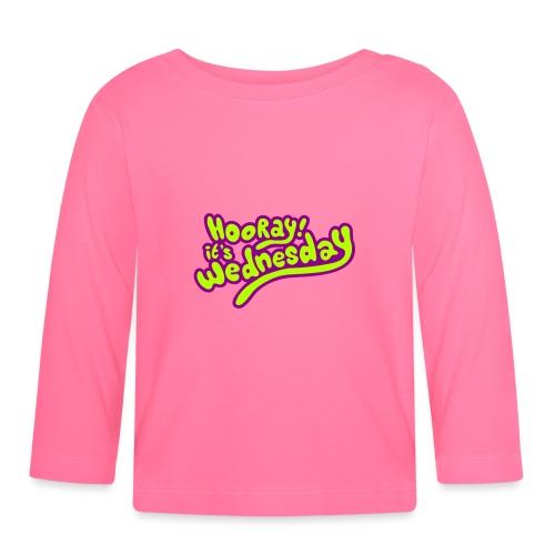Hooray! it's Wednesday - Baby Long Sleeve T-Shirt