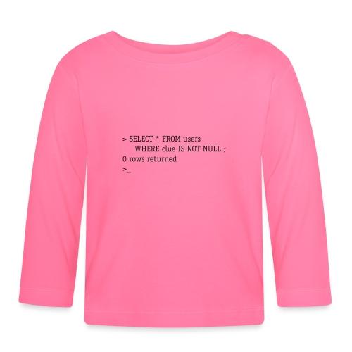 SQL No Clue - Baby Long Sleeve T-Shirt