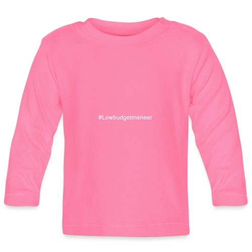 #LowBudgetMeneer Shirt! - Baby Long Sleeve T-Shirt