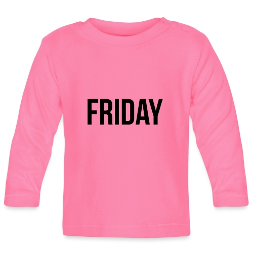 Friday - Baby Long Sleeve T-Shirt