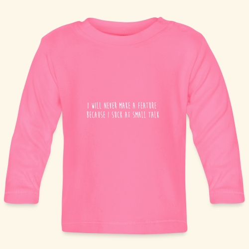 I will never make a feature - T-shirt