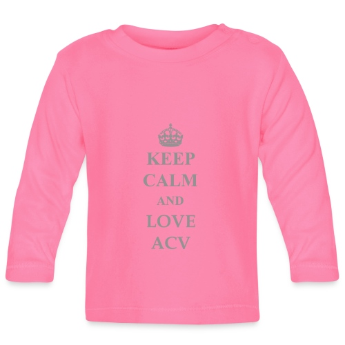 Keep Calm and Love ACV - Schriftzug - Baby Langarmshirt