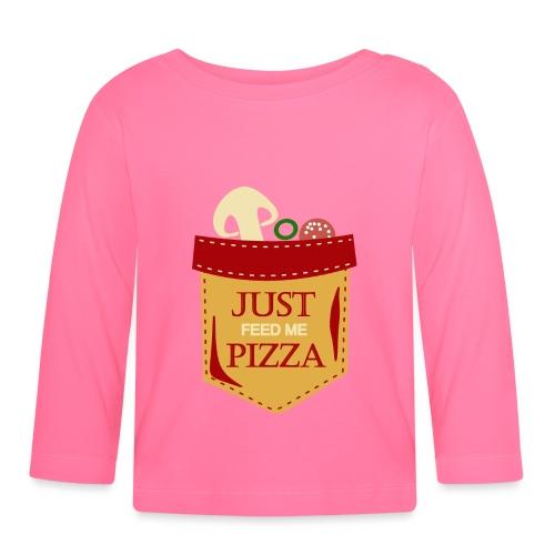 Füttere mich einfach mit Pizza - Baby Langarmshirt