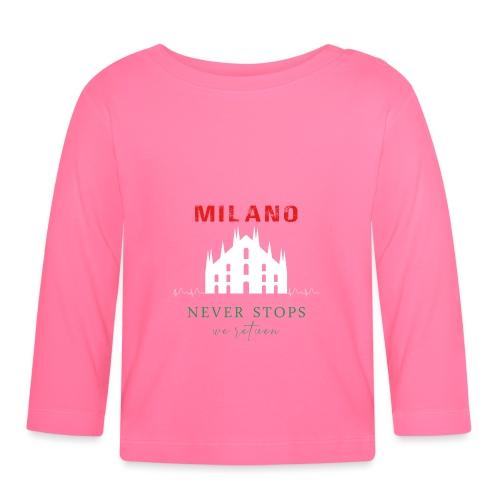 MILANO NEVER STOPS T-SHIRT - Baby Long Sleeve T-Shirt