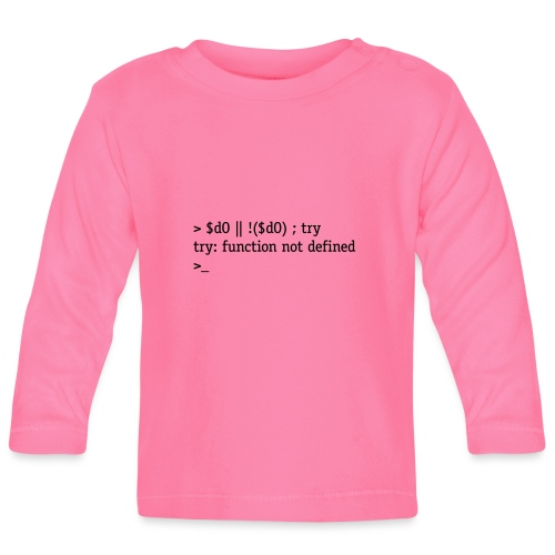 Do or do not. There is no try. - Baby Long Sleeve T-Shirt