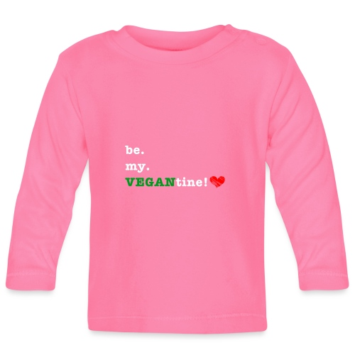 be my VEGANtine - white - Baby Long Sleeve T-Shirt