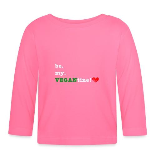 be my VEGANtine - white - Baby Long Sleeve T-Shirt