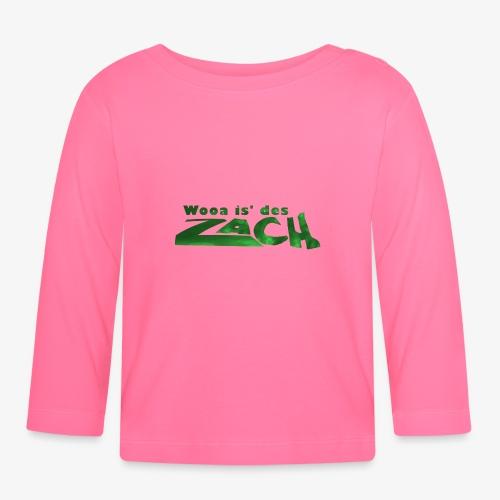 Wooa is des Zach - Baby Langarmshirt