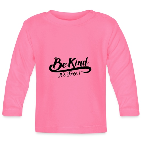 be kind it's free - Baby Long Sleeve T-Shirt