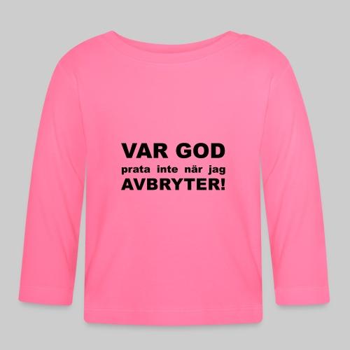 Var God Prata Inte - Långärmad T-shirt baby