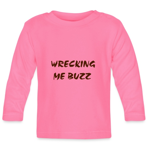 wreckingmebuzz - Baby Long Sleeve T-Shirt