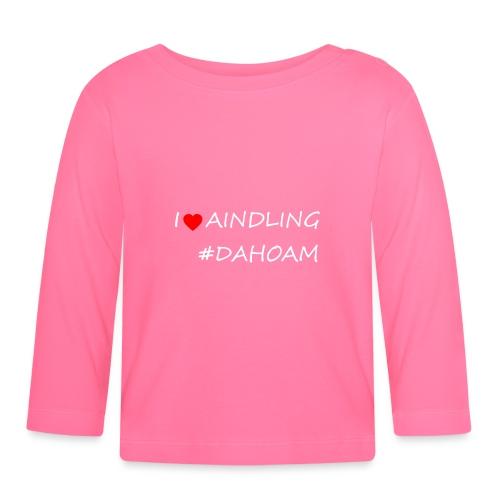 I ❤️ AINDLING #DAHOAM - Baby Langarmshirt